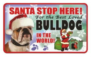 Bulldog Santa Stop Here Sign-0