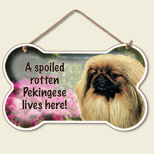 A Spoiled Rotten Pekingese Lives Here – Hanging Sign-0