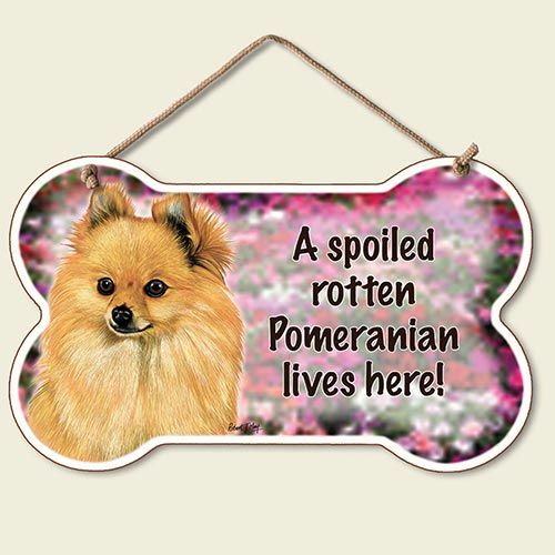 A Spoiled Rotten Pomeranian Lives Here – Hanging Sign-0