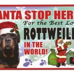 Rottweiler Santa Stop Here Sign-0