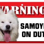 Samoyed Warning Sign-0