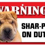 Shar-Pei Warning Sign-0