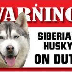 Siberian Husky Warning Sign-0