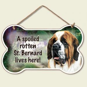 A Spoiled Rotten St. Bernard Lives Here - Hanging Sign-0