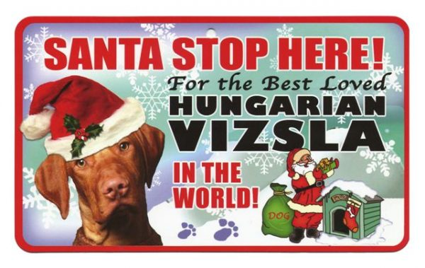 Hungarian Vizsla Santa Stop Here Sign-0