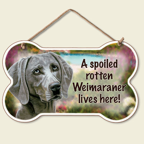 A Spoiled Rotten Weimaraner Lives Here – Hanging Sign-0