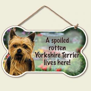 A Spoiled Rotten Yorkshire Terrier Lives Here - Hanging Sign-0