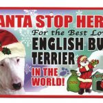 Bull Terrier Santa Stop Here Sign-0