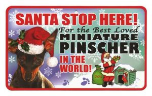 Miniature Pinscher Santa Stop Here Sign-0