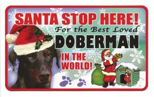 Doberman Santa Stop Here Sign-0