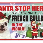 French Bulldog Santa Stop Here Sign-0