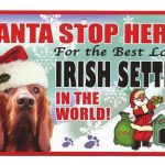 Irish Setter Santa Stop Here Sign-0