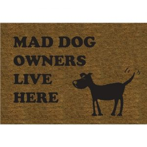 Mad Dog Owners Live Here Door Mat-0