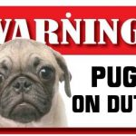 Pug Warning Sign-0