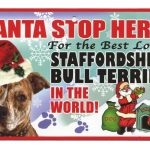 Staffordshire Bull Terrier Santa Stop Here Sign-0